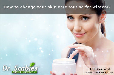 How to Change your Skin Care Routine for Winters?